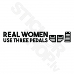 Real Women Use Three Pedals