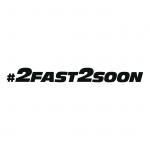 2 Fast 2 Soon
