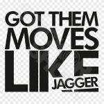 Got Them Moves Like Jagger
