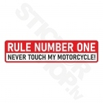 Rule Number One Never Touch My Motorcycle