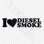 I Love Diesel Smoke
