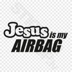Jesus Is My Airbag